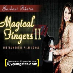 *Magical Fingers Vol 2 - (Gurbani Bhatia) song download by
