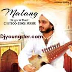 *Malang - (Chintoo Singh Wasir) song download by