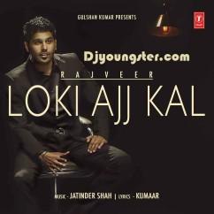 Loki Ajj Kal-Rajveer song download by Rajveer
