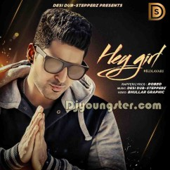 Hey Girl-Robeo-Kolavari song download by Robeo