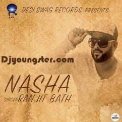 Nasha-Ranjit Baath song download by Ranjit Baath
