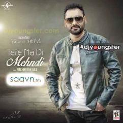 *Tere Na Di Mehndi - (Nachhatar Gill) song download by