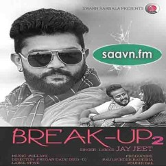 *Break Up 2 - (Jay Jeet) song download by