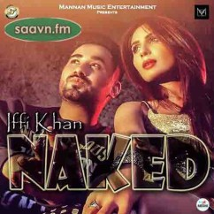 Naked-Iffi Khan song download by Iffi Khan