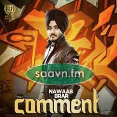 Comment-Nawaab Brar song download by Nawaab Brar