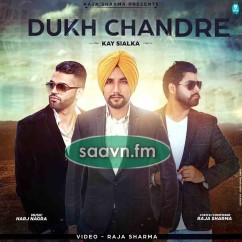 Dukh Chandre-Harj Nagra song download by Kay Sialka