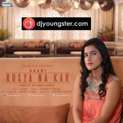 Rusya Na Kar-Bani song download by Bani