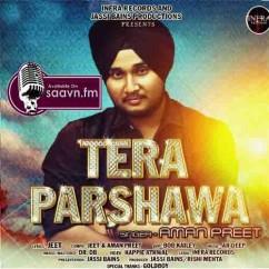 Tera Parshawa-Aman Preet song download by Aman Preet