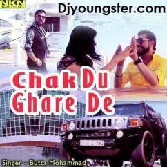 Chak Du Ghare De-Butta Mohammad song download by Butta Mohammad