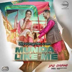 Munda Like Me-Jaz Dhami song download by Jaz Dhami