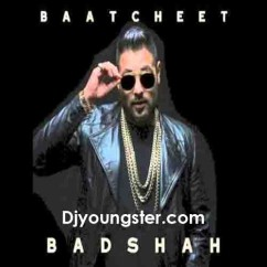 Baatcheet-Badshah mp3