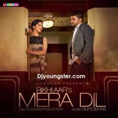 Mera Dil-Rikhi Aar song download by Rikhi Aar