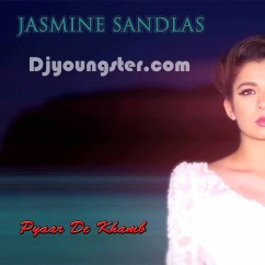 Pyaar De Khamb-Jasmine Sandlas song download by Jasmine Sandlas