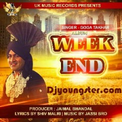 Week End-Goga Takhar song download by Goga Takhar