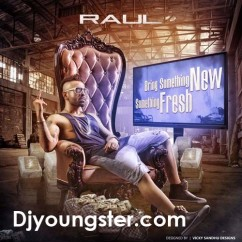 Bring Something New Something Fresh-Raul song download by Raul
