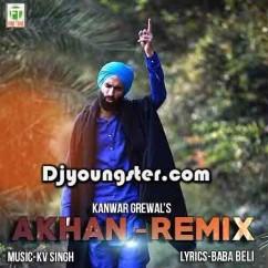 Akhan-Kanwar Grewal (Remix) song download by Kanwar Grewal