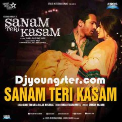 Sanam Teri Kasam-Ankit Tiwari (Title Song) song download by Ankit Tiwari