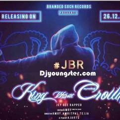 King Without Crown-JeyBee Rapper song download by Jeybee Rapper