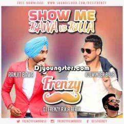 Show Me Bawa vs Billa-Dj Frenzy mp3