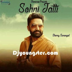 Sohni Jatti-Sherry Sarangal song download by Sherry Sarangal