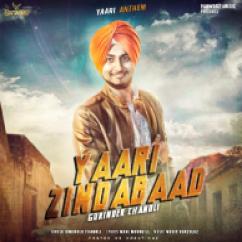 Yaari Zindabaad-Gurinder Chanoli song download by Gurinder Chanoli