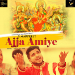 Ajja Amiye-Simrapreet song download by Simarpreet