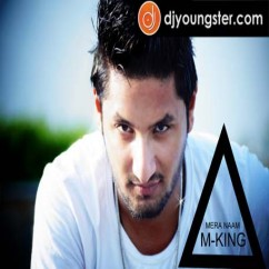 Mera Naam song download by M King