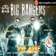 Oye Hoye song download by Big Bangers