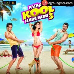 *Kyaa Kool Hain Hum 3 - (Movie Songs) song download by