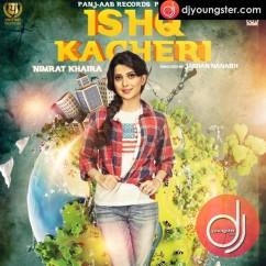 Ishq Kacheri-Nimrat Khaira Ft Preet Hundal mp3