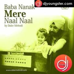 *Baba Nanak Mere Naal Naal -  (Daler Mehndi) song download by