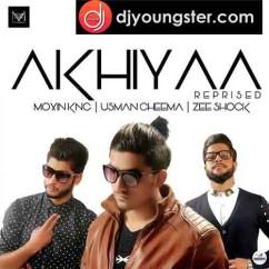 Akhiyaa song download by Moxin Kng