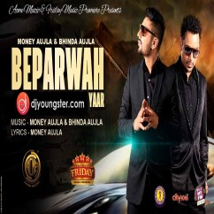 Beparwah Yaar song download by Bhinda Aujla