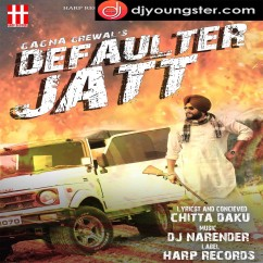 Defaulter Jatt song download by Gagna Grewal