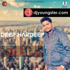 Goli Hik Vich song download by Deep Hardeep
