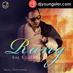 Rang song download by Bal E