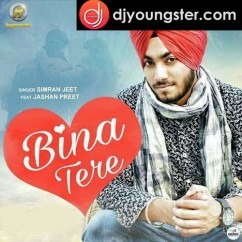 Bina Tere song download by Simar Jeet