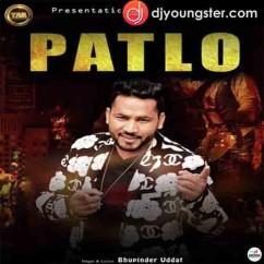Patlo song download by Bhupinder Uddat
