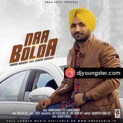 Naa Bolda song download by Manna Banwait