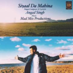 Siyaal Da Mahina song download by Angad Singh