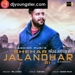 Shehar Jalandhar Di song download by Kashish Puri