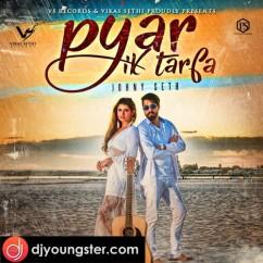 Pyar Ik Tarfa-Johny Seth mp3