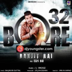 32 Bore song download by Ranjit Rai