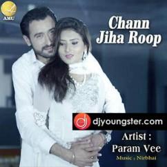Chann Jiha Roop song download by Param Vee