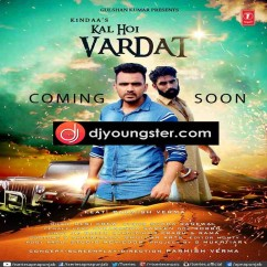 Kal Hoi Wardaat song download by Kindaa
