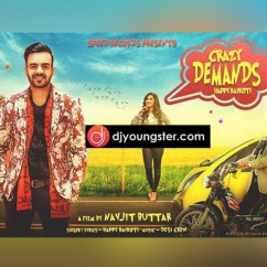 Crazy Demands song download by Happy Raikoti