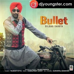 Bullet song download by Dilbagh Sahota