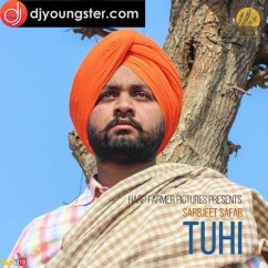 Tuhi song download by Sarbjeet Safar