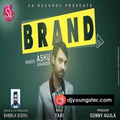 Brand song download by Ashu Sikander