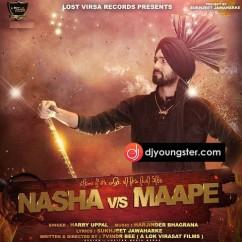 Nasha VS Maape song download by Harry Uppal